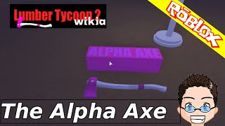 Roblox - Lumber Tycoon 2 - The Alpha Axe
