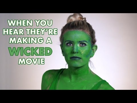 When you hear they're making a Wicked movie...