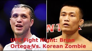 UFC Fight Night: Ortega vs The Korean Zombie: Thoughts and Predicitons
