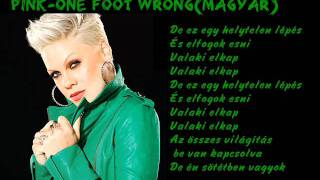 Pink-One Foot Wrong(magyar)