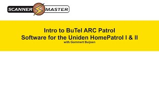 intro to arc patrol software for homepatrol by scanner master