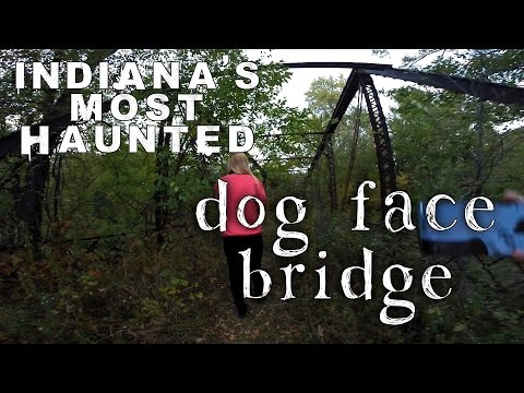 Indiana's Most Haunted - #19 Dog Face Bridge