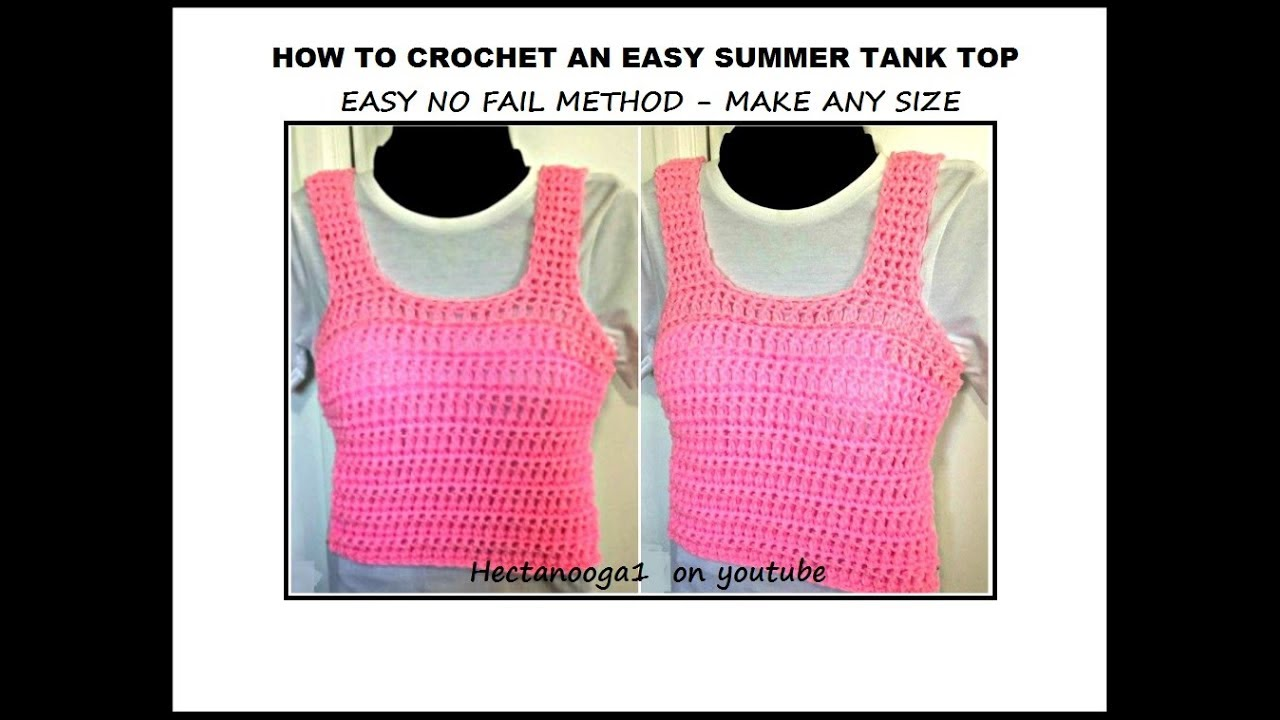 Quick Crochet Summer Tank Top Crochet Sweater Make Any Size Youtube
