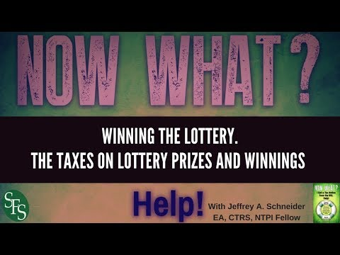 Winning The Lottery. The Taxes On Lottery Prizes And Winnings.