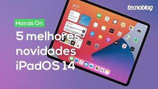 iPadOS 14 - 5 melhores novidades para os iPads em 2020