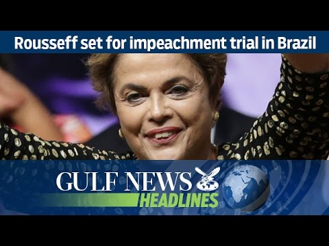 Rousseff set for impeachment trial in Brazil - GN Headlines
