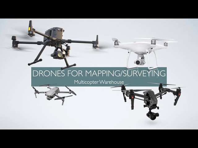 Choosing a Drone for Mapping/Surveying