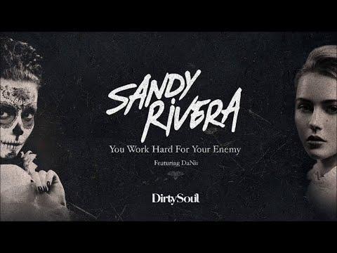 You Work Hard For Your Enemy (Extended Mix) - Sandy Rivera feat. DaNii - полная версия