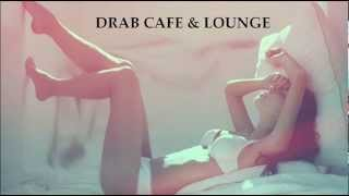 Drab Cafe & Lounge Mix # 1