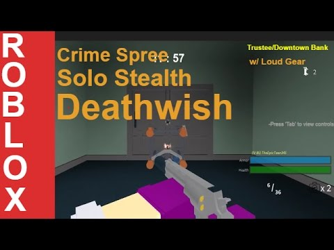 ROBLOX Crime Spree - Trustee/Downtown Bank Stealth w/ Loud Gear (Deathwish)