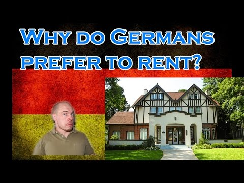 Germany, how it is: Why do Germans prefer to rent instead of buy property?