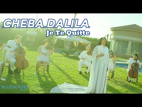 Cheba Dalila Je Te Quitte Clip Officiel 2017 الشابة دليلة