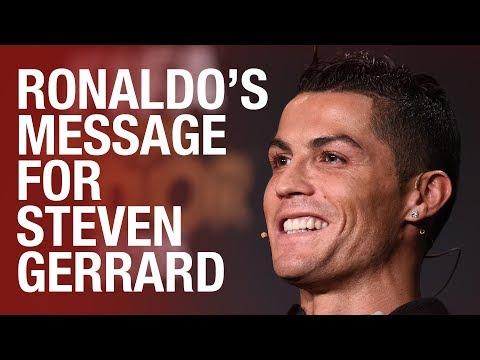 Cristiano Ronaldo's message for Steven Gerrard