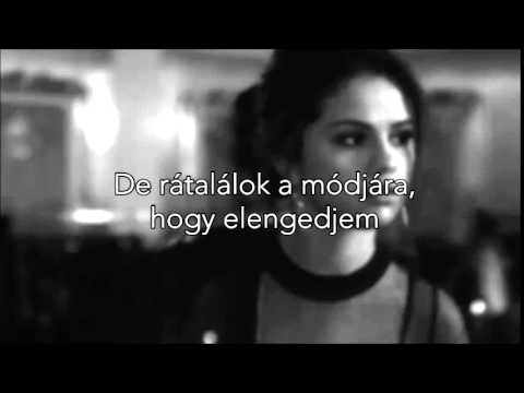Selena Gomez - The Heart Wants What It Wants (MAGYAR felirattal)