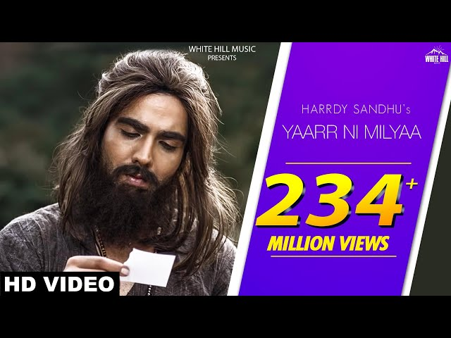 Yaarr Ni Milyaa (Full Song) Hardy Sandhu | B Praak | Jaani | Arvindr Khaira | New Punjabi Songs 2018