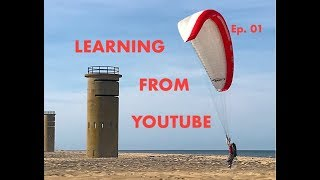 Learning how to Paraglide from Youtube --  Episode 1