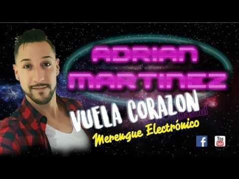 Vuela Corazón (Merengue Electrónico) - Adrian Martínez