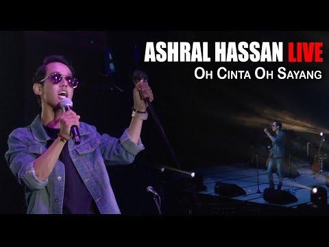 Ashral Hassan - Oh Cinta Oh Sayang (Live)