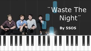 "5 Seconds Of Summer - ""Waste The Night"" Piano Tutorial - Chords - How To Play - Cover"