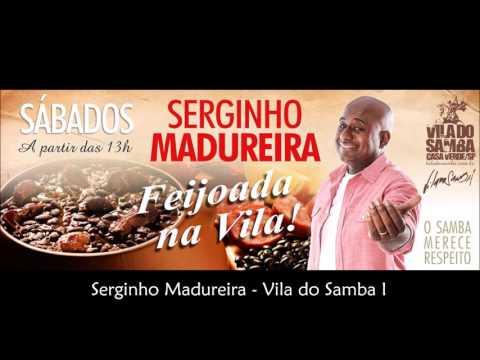 VILA DO SAMBA 01 -  SERGINHO MADUREIRA 2016