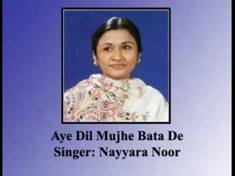 Ae Dil Mujhe Bata De by Nayyara Noor.flv