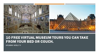 Virtual Museum Tour | 10 free virtual museum tours you can take from your bed or couch | Stay home.