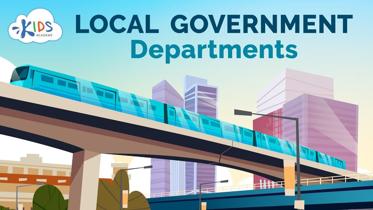 Local Government Departments   Social Studies for Kids   Kids Academy