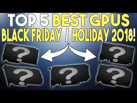 Top 5 Best Graphics Cards For Your Money! Black Friday 2018 / Holiday 2018 Edition!
