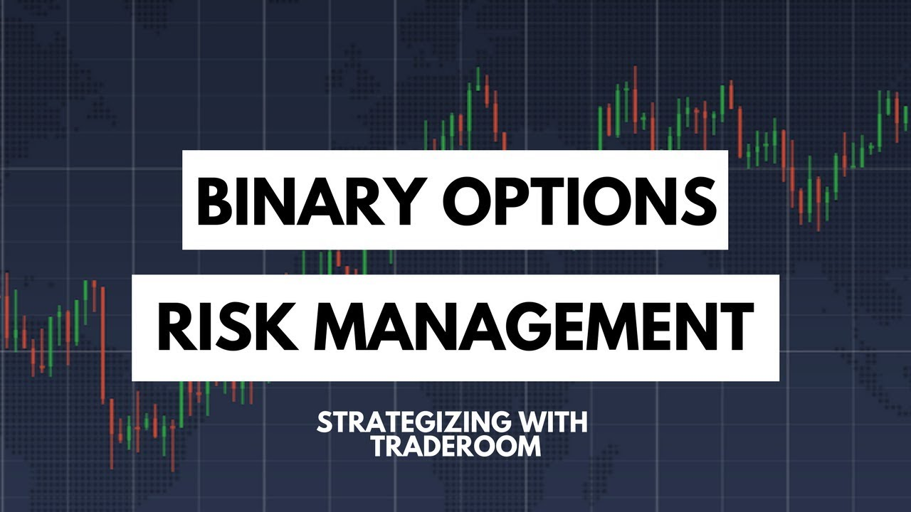 Risk management binary options