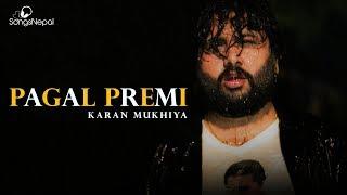 Pagal Premi - Karan Mukhiya | New Nepali Adhunik Song 2018 / 2075