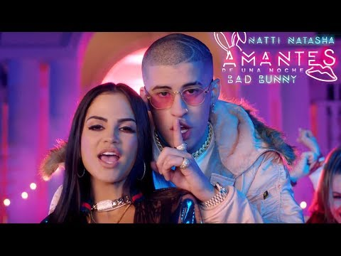Natti Natasha ❌  Bad Bunny - Amantes de Una Noche 👩🏻 🌹🐰  [Official Video]