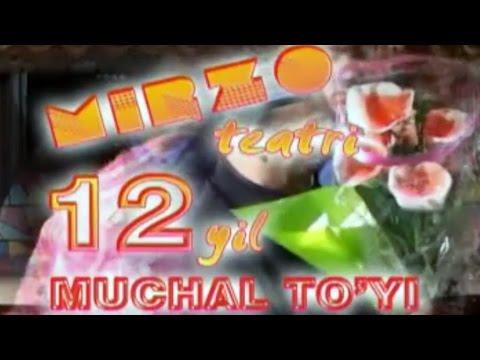 Mirzo Teatri - 12-yillik Muchal To'yi Nomli Konsert Dasturi 2006