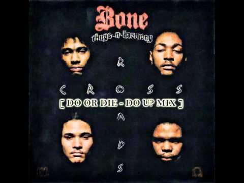 Bone Thugs ~N~ Harmony & Do Or Die  Tha Crossroads vs Do U?  Mashup   {download in info box}