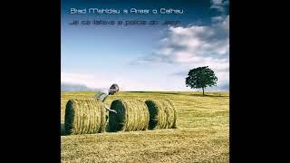 Brad Mehldau a Arrear o Calhau - Stuck Between the Rock and a Hard Place (Single #1)