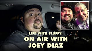Life With Fluffy: On Air With Joey Diaz | Gabriel Iglesias