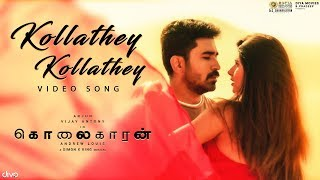 Kollathey Kollathey Video Song - Kolaigaran