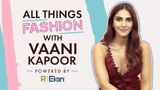 Vaani Kapoor Talks About R|Elan & All Things Fashion | Pinkvilla | Bollywood | Fashion | R|Elan