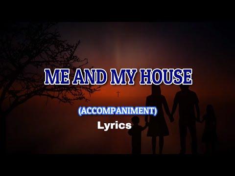 ME AND MY HOUSE-  ACCOMPANIMENT