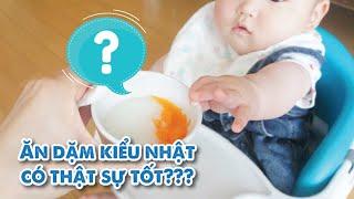 Ăn dặm kiểu Nhật cho bé 5 - 6 tháng tuổi có thật sự tốt ???