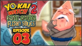 Yo-Kai Watch 2 Bony Spirits / Fleshy Souls - Episode 3 | Hungramps! [English 100% Walkthrough]
