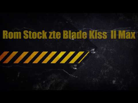 Rom Stock Zte  Kis II Max (firmware Zte Kiss 2 Max)
