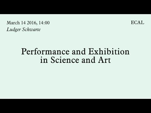Ludger Schwarte | Performance and Exhibition in Science and Art | 14.03.2016