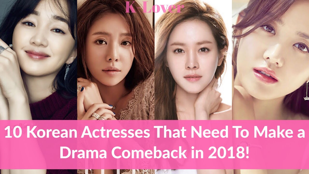10 Korean Actresses Who Need To Make A Korean Drama Comeback This Year  (2018)