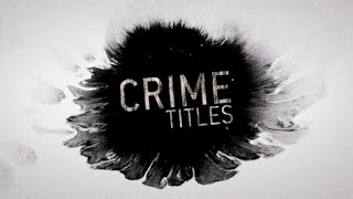 Crime Murder Mystery Titles// After Effects Template