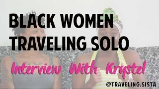 Black Women Traveling Solo: Interview With Krystel & Her Thoughts On Africa
