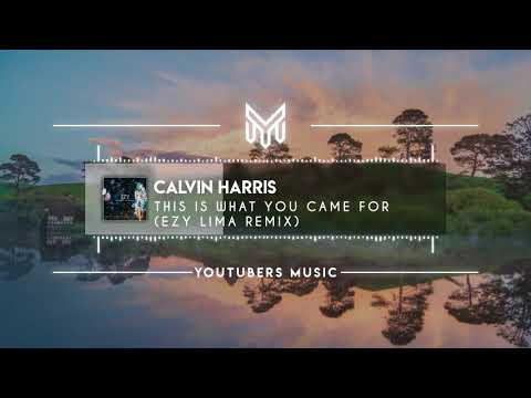 Calvin Harris - This Is What You Came For (EZY Lima Remix) [No Copyright Music]