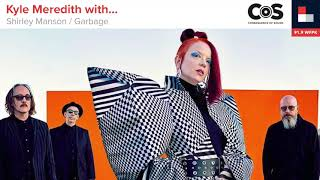 Kyle Meredith with... Shirley Manson (Garbage)