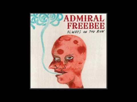 Admiral Freebee - Always On The Run