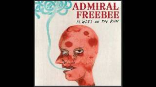 Admiral Freebee - Always On The Run