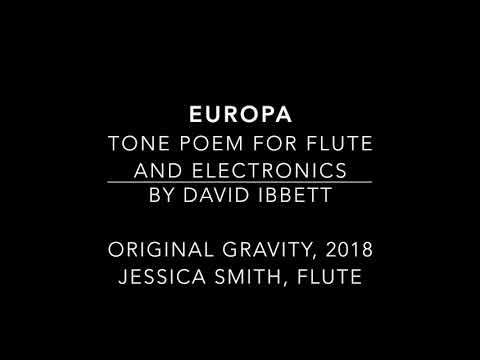 Europa, tone poem for flute and electronics, Original Gravity 2018, performed by Jessica Smith